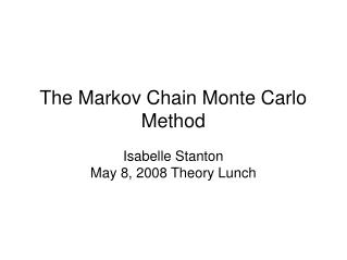 The Markov Chain Monte Carlo Method