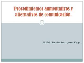 Procedimientos aumentativos y alternativos de comunicación.