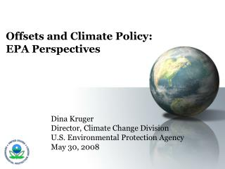 Offsets and Climate Policy:  EPA Perspectives