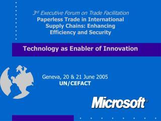 Geneva, 20 & 21 June 2005 UN/CEFACT