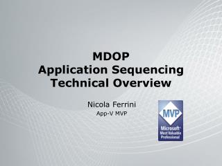 MDOP Application  Sequencing  Technical  Overview