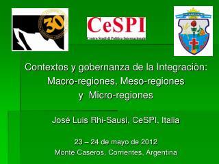 Contextos  y  gobernanza  de la  Integraciòn : Macro-regiones ,  Meso-regiones y   Micro-regiones