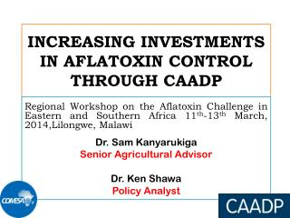 INCREASING INVESTMENTS IN AFLATOXIN CONTROL THROUGH CAADP