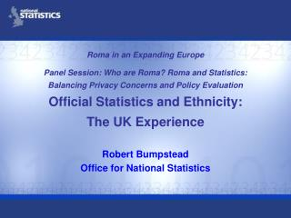 Roma in an Expanding Europe - Panel Session: Who are Roma Roma and Statistics: Balancing Privacy Concerns and Policy Eva