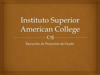 Instituto  Superior American College