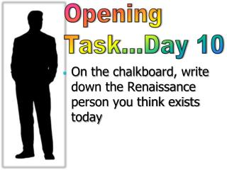 On  the  chalkboard , write down the Renaissance person you think exists today