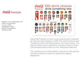 Website:  coca - colafreestyle Twitter: @ ccfreestyle Category :  CPG Competitors : Pepsi