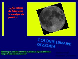 Colonie Lunaire  ογδόντα