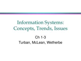Information Systems: Concepts, Trends, Issues
