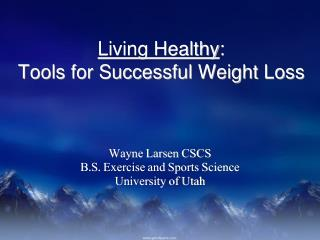 Living Healthy :  Tools for Successful Weight Loss