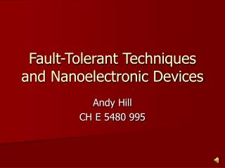 Fault-Tolerant Techniques and Nanoelectronic Devices
