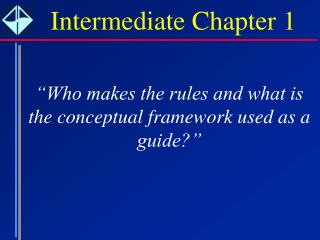 """Who makes the rules and what is the conceptual framework used as a guide?"""