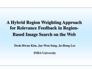 A Hybrid Region Weighting Approach for Relevance Feedback in Region-Based Image Search on the Web