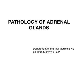 PATHOLOGY OF ADRENAL GLANDS
