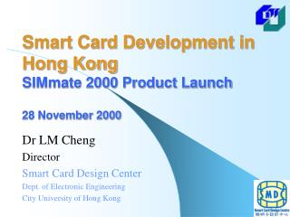 Smart Card Development in Hong Kong SIMmate 2000 Product Launch 28 November 2000