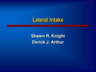 Lateral Intake