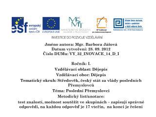 Jméno  autora: Mgr.  Barbora  Jášová Datum vytvoření:  28. 09.  2012