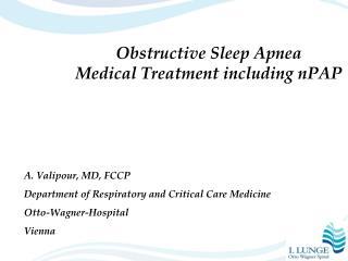 Obstructive Sleep Apnea Medical Treatment including nPAP