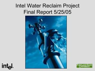 Intel Water Reclaim Project Final Report 5
