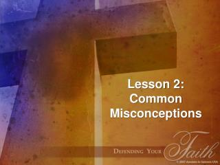 Lesson 2: Common Misconceptions