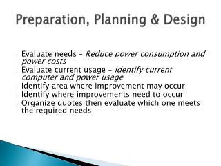 Preparation, Planning &  Design