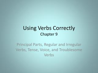 Using Verbs Correctly Chapter 9