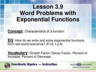 Lesson 3.9 Word  Problems  with Exponential Functions Concept : Characteristics of a  function