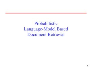 Probabilistic Language-Model Based Document Retrieval
