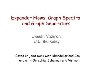 Expander Flows, Graph Spectra  and Graph Separators