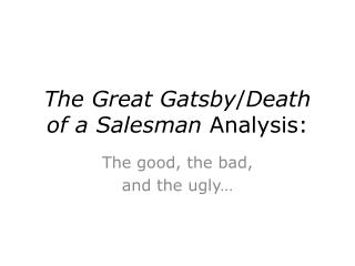 The Great Gatsby / Death of a Salesman  Analysis: