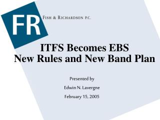 ITFS Becomes EBS  New Rules and New Band Plan
