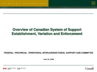 Overview of Canadian System of Support Establishment, Variation and Enforcement