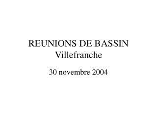 REUNIONS DE BASSIN Villefranche