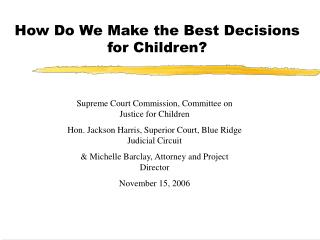 How Do We Make the Best Decisions for Children?