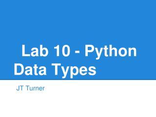 Lab 10 - Python Data Types