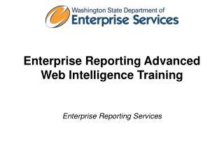 Enterprise Reporting Advanced Web Intelligence Training