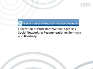 Federation of Protestant Welfare Agencies Social Networking Recommendation Summary and Roadmap