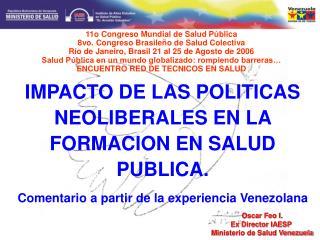 IMPACTO DE LAS POLITICAS NEOLIBERALES EN LA FORMACION EN SALUD PUBLICA.