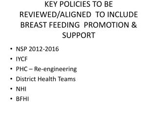 KEY POLICIES TO BE REVIEWED/ALIGNED  TO INCLUDE BREAST FEEDING  PROMOTION & SUPPORT