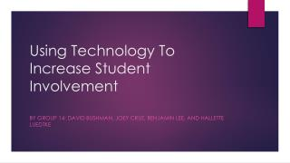 Using Technology To Increase Student Involvement�