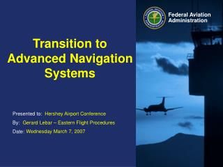 Transition to Advanced Navigation Systems
