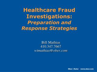 Healthcare Fraud Investigations: Preparation and Response Strategies