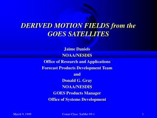 DERIVED MOTION FIELDS from the GOES SATELLITES