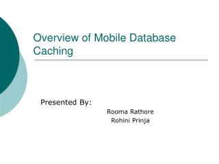 Overview of Mobile Database Caching