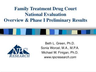 Family Treatment Drug Court  National Evaluation Overview & Phase I Preliminary Results