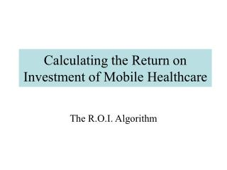 Calculating the Return on Investment of Mobile Healthcare