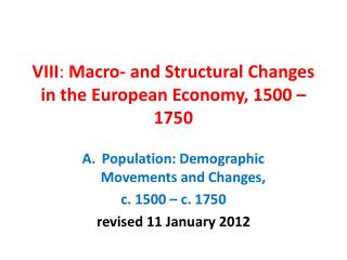 VIII :  Macro- and Structural Changes in the European Economy, 1500 – 1750