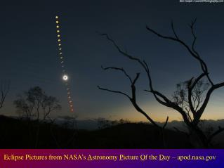 Eclipse Pictures from NASA ' s  A stronomy  P icture  O f the  D ay – apod.nasa