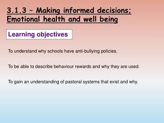 3.1.3 – Making informed decisions; Emotional health and well being