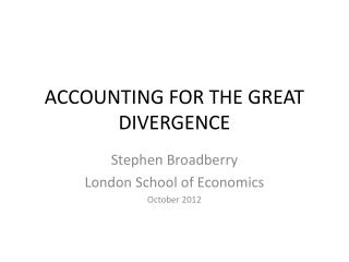 ACCOUNTING FOR THE GREAT DIVERGENCE